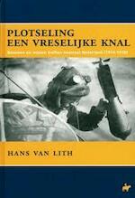 Plotseling een vreselijke knal - Hans van Lith (ISBN 9789028826908)