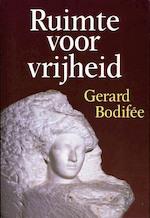 Ruimte voor vrijheid - Gerard Bodifée (ISBN 9789028913714)