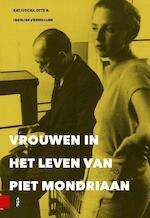 Vrouwen in het leven van Piet Mondriaan - Katjuscha Otte, Ingelies Vermeulen (ISBN 9789462981317)