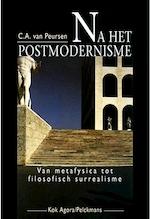 Na het Postmodernisme - C.A. van Peursen (ISBN 9789039105849)