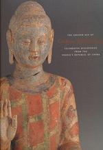 The Golden Age of Chinese Archaeology - Xiaoneng Yang (ISBN 9780894682452)