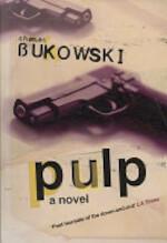 Pulp - Charles Bukowski (ISBN 9780753511893)