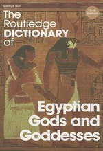 The Routledge Dictionary of Egyptian Gods and Goddesses - George Hart (ISBN 9780415344951)