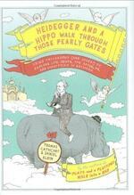 Heidegger and a hippo walk through those pearly gates - Thomas Cathcart, Daniel M. Klein (ISBN 9780670020836)