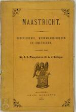 Maastricht. Geschiedenis, merkwaardigheden en omstreken