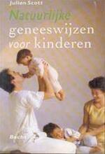 Natuurlijke geneeswijzen voor kinderen - Julian Scott, Steve Parker, Hanne Martherus (ISBN 9789023007326)