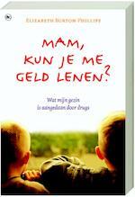 Mam, kun je me geld lenen ? - E. Burton-phillips (ISBN 9789044322675)