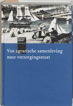 Van agrarische samenleving naar verzorgingsstaat - L. Heerma Van Voss (ISBN 9789068905199)