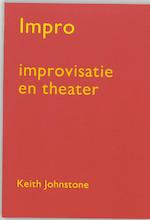 Impro : Improvisatie en theater