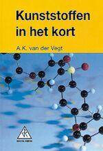 Kunststoffen in het kort - A.K. van der Vegt (ISBN 9789066742185)