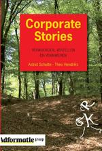 Corporate Stories - Theo Hendriks, Astrid Schutte (ISBN 9789013047028)