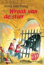 Wraak van de stier - Anna van Praag (ISBN 9789025854058)