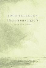 Hemels en vergeefs - Toon Tellegen (ISBN 9789021434087)