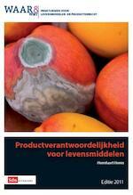 Productverantwoordelijkheid voor levensmiddelen / Editie 2011 - Heereluurt Heeres (ISBN 9789012386524)