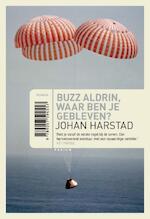 Buzz Aldrin, waar ben je gebleven? - Johan Harstad (ISBN 9789057596278)