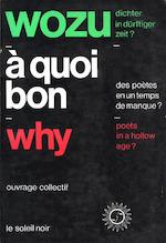 Wozu Dichter in dürftiger Zeit ? - A quoi bon des poètes en un temps de manque ? - Why poets in a hollow age ? - Unknown