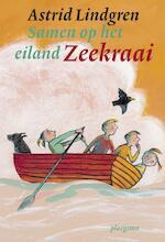 Samen op het eiland Zeekraai - Astrid Lindgren (ISBN 9789021677460)
