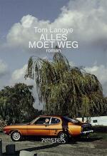 Alles moet weg - Tom Lanoye (ISBN 9789044634495)