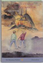 De tocht naar het Vuurpaleis - Anna van Praag (ISBN 9789062387113)