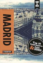 Madrid - Wat & Hoe Stedentrip, Paul Wade, Kathy Arnold, Josephine Quintero (ISBN 9789021567136)