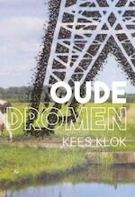 Oude dromen - Kees Klok (ISBN 9789492519160)