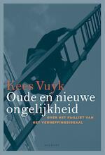Oude en nieuwe ongelijkheid - Kees Vuyk (ISBN 9789086872176)