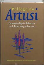 De wetenschap in de keuken en de kunst om goed te eten - Pellegrino Artusi (ISBN 9789077455265)