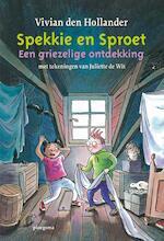 Spekkie en Sproet, Een griezelige ontdekking - Vivian den Hollander