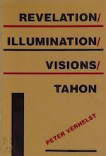 Revelation / Illumination / Visions / : Tahon - Peter Verhelst