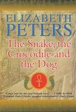 The Snake, the Crocodile and the Dog - Elizabeth Peters (ISBN 9781841194844)