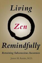 Living Zen Remindfully - James H. Austin (ISBN 9780262035088)