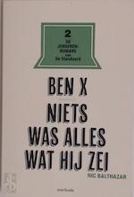 Ben X... Niets was alles wat hijnzei - Nic Balthazar (ISBN 9789903238710)