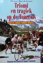 Triomf en tragiek op de Tourcols - Raymond Kerckhoffs, Robert Janssens (ISBN 9789054660613)