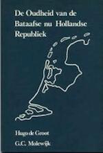 De oudheid van de Bataafse nu Hollandse Republiek - H. de Groot (ISBN 9789062622528)