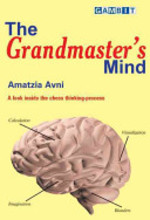 The Grandmaster's Mind - Amatzia Avni (ISBN 9781904600190)