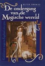 De ondergang van de magische wereld - Keith Thomas, Amp, Victor Verduin (ISBN 9789051570571)