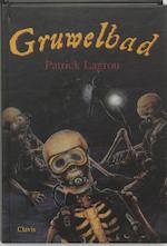 Gruwelbad - Patrick Lagrou (ISBN 9789068227499)