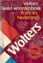 Wolters' Beeld-woordenboek Frans en Nederlands - Unknown (ISBN 9789001968267)
