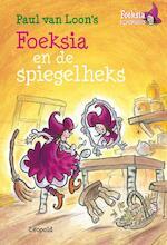 Foeksia en de spiegelheks - Paul Van Loon (ISBN 9789025861261)