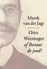 Otto Weininger, of Bestaat de jood? - Marek van der Jagt (ISBN 9789056377045)