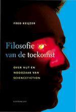 Filosofie van de toekomst - Fred Keijzer (ISBN 9789047702146)