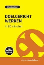 Doelgericht werken in 90 minuten - Edward de Boer (ISBN 9789024401536)