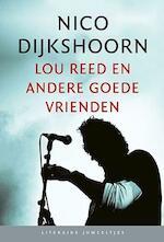 Lou Reed en andere goede vrienden (set 10 ex.) - Nico Dijkshoorn