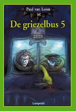 De griezelbus 5 - Paul van Loon (ISBN 9789025835941)