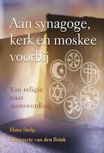 Aan synagoge, kerk en moskee voorbij - Hans Stolp (ISBN 9789020299885)