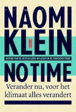 No time - Naomi Klein (ISBN 9789044533774)
