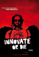Innovate or die - Jan Kriekels (ISBN 9789401428217)
