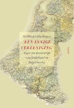 'Een innige vereeniging' - Wilfried Uitterhoeve (ISBN 9789460042058)