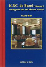 Karel de Bazel 1869-1923 - M. Bax (ISBN 9789061095972)