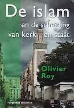De Islam en de scheiding van kerk en staat - Olivier Roy (ISBN 9789055156474)